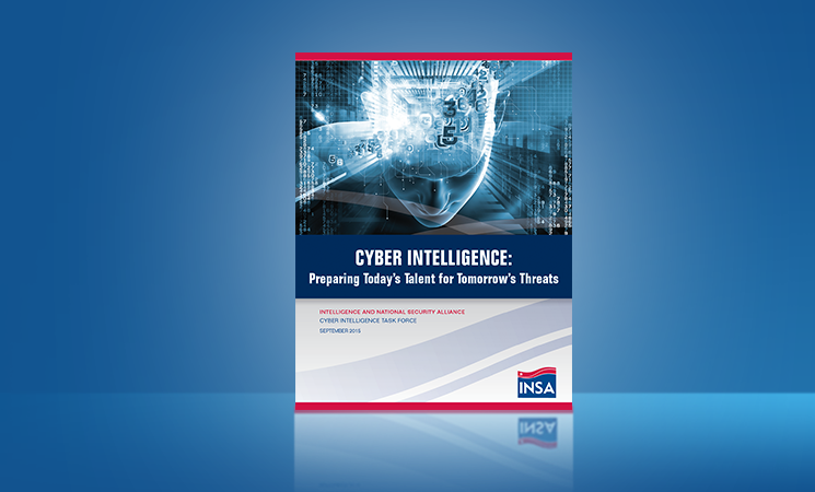 Cyber Intelligence: Preparing Today's Talents for Tomorrow's Threats