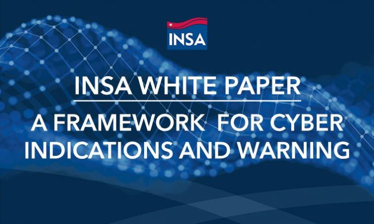 INSA Releases Framework for Cyber Indications & Warning