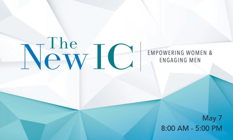 Registration Open for The New IC: Empowering Women and Engaging Men Symposium