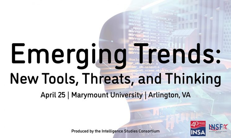 "INSA and Intelligence Studies Consortium Host ""Emerging Trends: New Tools, Threats and Thinking"""