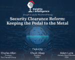 Security Clearance Reform: Keeping the Pedal to the Metal